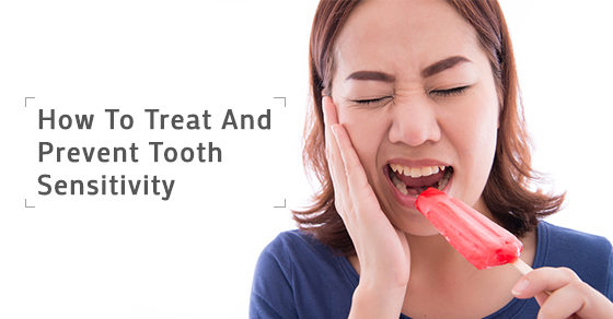 How To Treat And Prevent Tooth Sensitivity